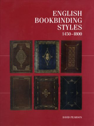 ENGLISH BOOKBINDING STYLES 1450 - 1800. David Pearson
