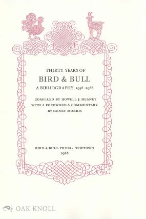 THIRTY YEARS OF BIRD & BULL A BIBLIOGRAPHY, 1958-1988.