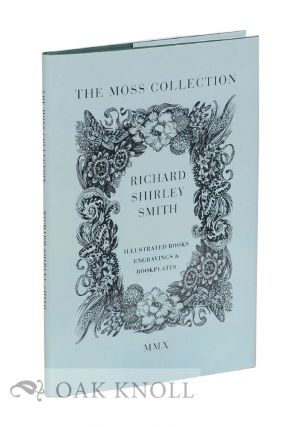 RICHARD SHIRLEY SMITH: ILLUSTRATED BOOKS, ENGRAVINGS AMD BOOKPLATES ANNOTATED CHECKLIST ROGER W. MOSS COLLECTION.