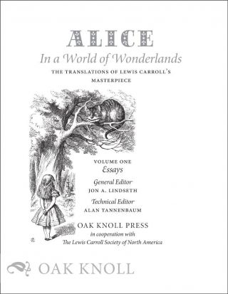 ALICE IN A WORLD OF WONDERLANDS: THE TRANSLATIONS OF LEWIS CARROLL'S MASTERPIECE.