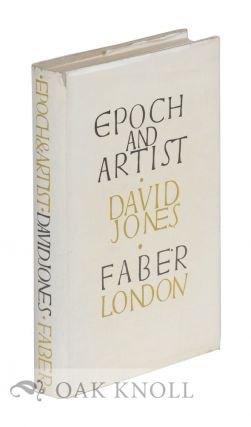 EPOCH AND ARTIST, SELECTED WRITINGS BY DAVID JONES. David Jones