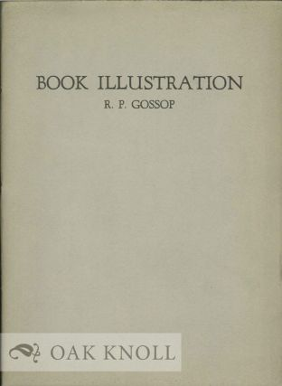 BOOK ILLUSTRATION, A REVIEW OF THE ART AS IT IS TODAY. R. P. Gossop.
