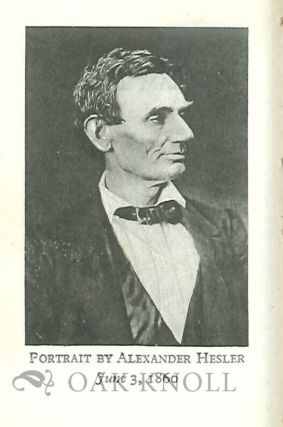 ABRAHAM LINCOLN PRESIDENT OF THE UNITED STATES 1861-1865: SELECTIONS FROM HIS WRITINGS.