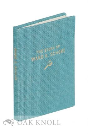 BIGGER THAN LIFE: THE STORY OF WARD K. SCHORI A MINIATURE BOOKMAN. John G. Henry, compiler.