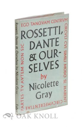 ROSSETTI DANTE AND OURSELVES. Nicolette Gray