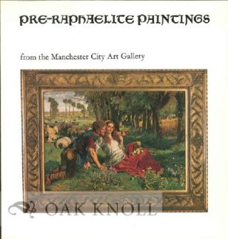 PRE-RAPHAELITE PAINTINGS FROM THE MANCHESTER CITY ART GALLERY. Julian Treuherz.