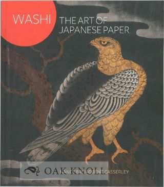 WASHI: THE ART OF JAPANESE PAPER. Nancy Broadbent Casserley.