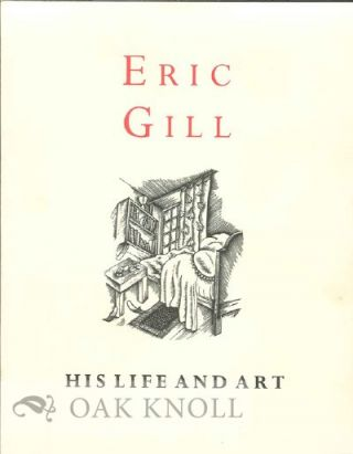 ERIC GILL: HIS LIFE AND ART.