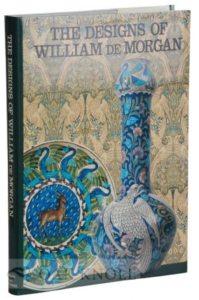 THE DESIGNS OF WILLIAM DE MORGAN. Martin Greenwood.