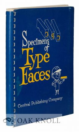SPECIMENS OF TYPEFACES FROM CENTRAL PUBLISHING COMPANY INC. Central