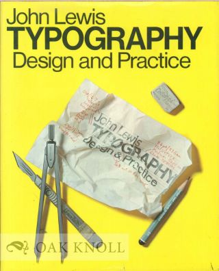TYPOGRAPHY: DESIGN AND PRACTICE. John Lewis