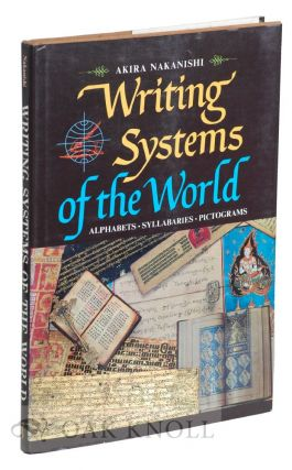 WRITING SYSTEMS OF THE WORLD. Akira Nakanish