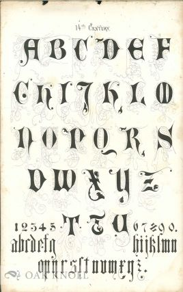 ALPHABETS PLAIN, ORNAMENTED AND ILLUMINATED, A SELECTION FROM THE BEST ANCIENT AND MODERN STYLES, PARTICULARLY ADAPTED FOR THE USE OF PAINTERS, ENGRAVERS, MARBLEWORKERS AND ILLUMINATORS.