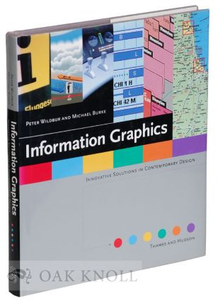 INFORMATION GRAPHICS: INNOVATIVE SOLUTIONS IN CONTEMPORARY DESIGN. Peter Wildbur, Michael Burke