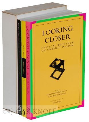 LOOKING CLOSER: CRITICAL WRITINGS ON GRAPHIC DESIGN. Michael and Bierut, D. K. Holland, Steven...