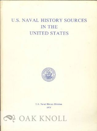 U.S. NAVAL HISTORY SOURCES IN THE UNITED STATES