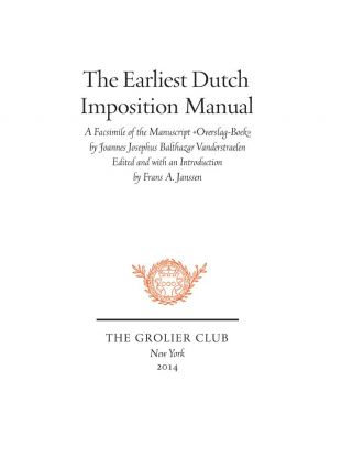 THE EARLIEST DUTCH IMPOSITION MANUAL. Frans A. Janssen