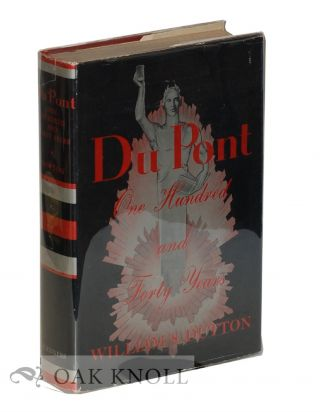 DU PONT, ONE HUNDRED AND FORTY YEARS.