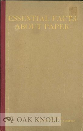 ESSENTIAL FACTS ABOUT PAPER. William Bond Wheelwright
