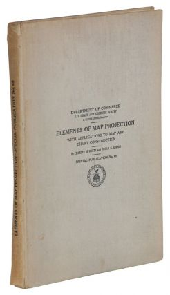 ELEMENTS OF MAP PRODUCTION WITH APPLICATIONS TO MAP AND CHART CONSTRUCTION. Charles H. Deetz,...