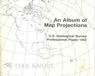 AN ALBUM OF MAP PROJECTIONS. John P. Snyder, Philip M. Voxland