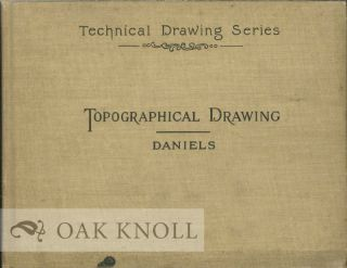 A TEXT-BOOK OF TOPOGRAPHICAL DRAWINGS. Frank T. Daniels