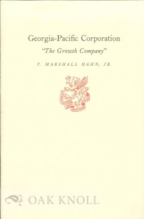"GEORGIA-PACIFIC CORPORATION ""THE GROWTH COMPANY"" T. Marshall Hahn, Jr"