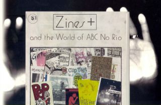 ZINES+ AND THE WORLD OF ABC NO RIO. Jason Lujan