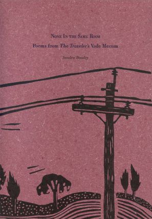 NONE IN THE SAME ROOM: POEMS FROM THE TRAVELER'S VADE MECUM. Sandra Beasley