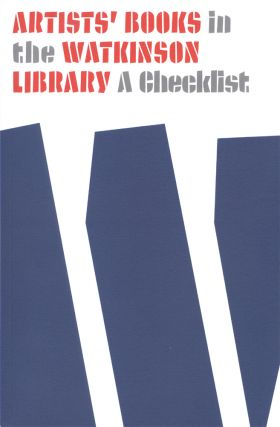 ARTISTS' BOOKS IN THE WATKINSON LIBRARY: A CHECKLIST. Sally S. Dickinson.