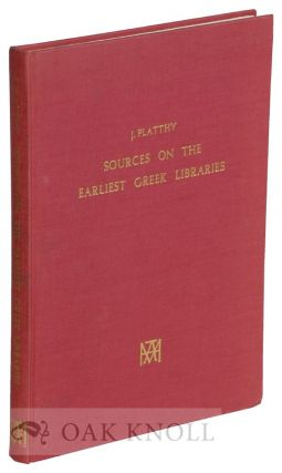 SOURCES ON THE EARLY GREEK LIBRARIES WITH THE TESTIMONIA.