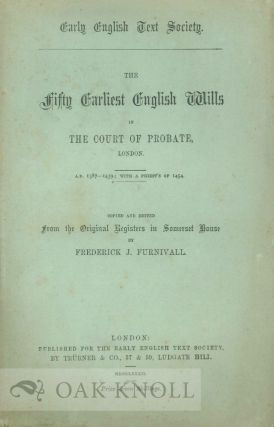 FIFTY EARLIEST ENGLISH WILLS IN THE COURT OF PROBATE, LONDON