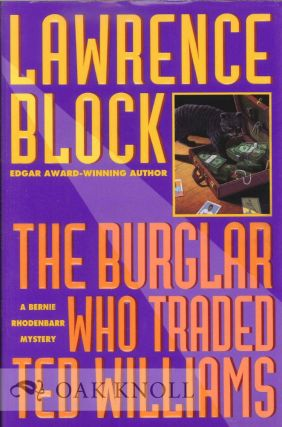 THE BURGLAR WHO TRADED TED WILLIAMS. Lawrence Block.