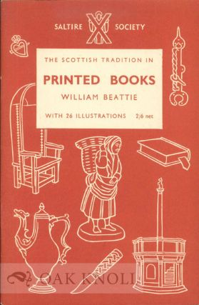THE SCOTTISH TRADITION IN PRINTED BOOKS. William Beattie