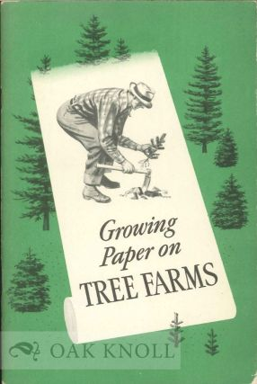 GROWING PAPER ON TREE FARMS.