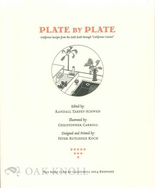 "PLATE BY PLATE: CALIFORNIA RECIPES FROM THE GOLD RUSH THROUGH ""CALIFORNIA CUISINE"""