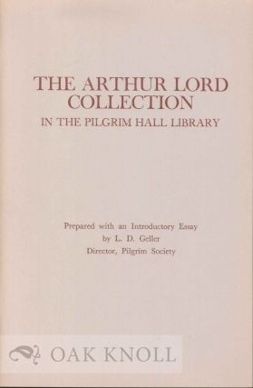 THE ARTHUR LORD COLLECTION IN THE PILGRIM HALL LIBRARY