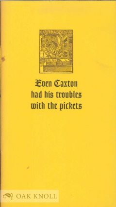 EVEN CAXTON HAD HIS TROUBLES WITH THE PICKETS. Roy Lewis