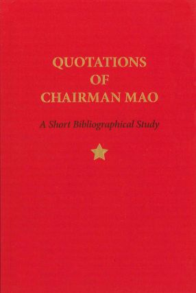 QUOTATIONS OF CHAIRMAN MAO, 1964-2014. Justin G. Schiller
