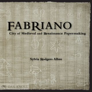 FABRIANO: CITY OF MEDIEVAL AND RENAISSANCE PAPERMAKING.