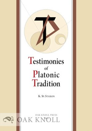 TESTIMONIES OF PLATONIC TRADITION. Konstantinos Sp Staikos