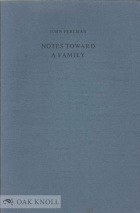 NOTES TOWARD A FAMILY. John Perlman