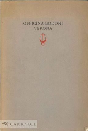OFFICINA BODONI, VERONA, CATALOGUE OF BOOKS PRINTED ON THE HAND PRESS MXMXXIII - MXMLIV