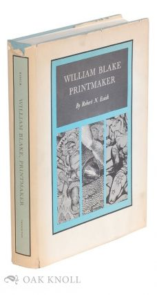 WILLIAM BLAKE, PRINTMAKER. Robert N. Essick