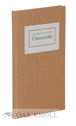 COMMUNIST. Richard Ford.