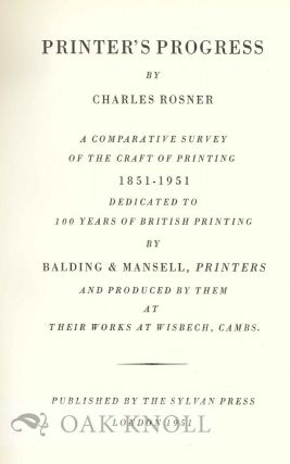 PRINTER'S PROGRESS, A COMPARATIVE SURVEY OF THE CRAFT OF PRINTING 1851-1951 ...
