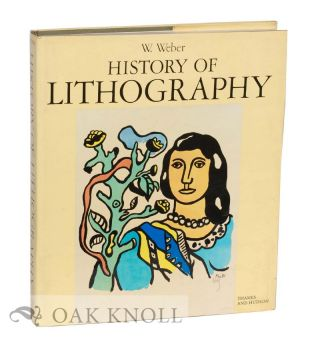 A HISTORY OF LITHOGRAPHY. Wilhelm Weber