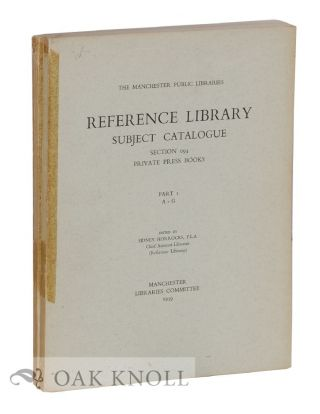 REFERENCE LIBRARY SUBJECT CATALOGUE SECTION 094 PRIVATE PRESS BOOKS. Sidney Horrocks