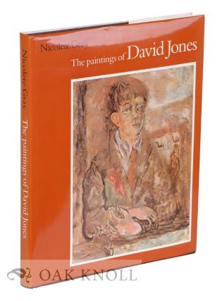 THE PAINTINGS OF DAVID JONES. Nicolete Gray