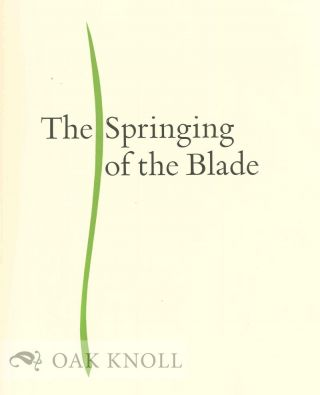 THE SPRINGING OF THE BLADE, POEMS OF NINETEEN FORTY SEVEN.